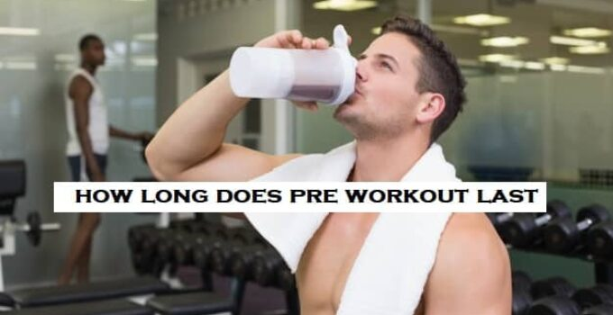 How long does pre-workout last in your system? Explained!