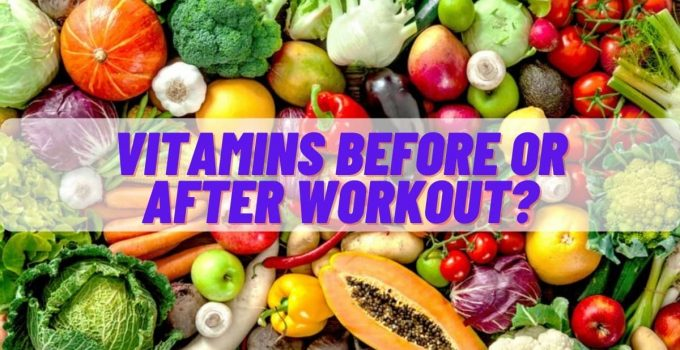 Vitamins before or after workout? Solved!