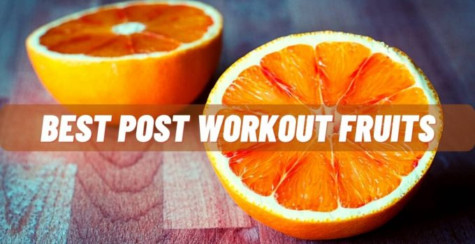 7 Best post workout fruits for muscle gain and bodybuilding