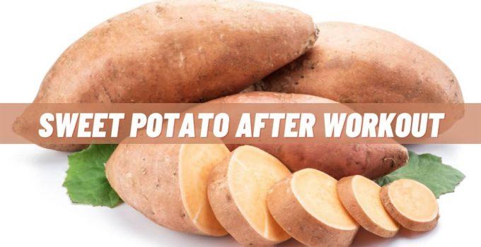 Sweet Potato After Workout